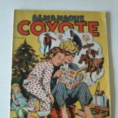 Tebeos: EL COYOTE ,ALMANAQUE 1949 CLIPER GERPLA,ORIGINAL. Lote 76037259