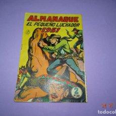 Tebeos: ANTIGUO ALMANAQUE DE *EL PEQUEÑO LUCHADOR* ORIGINAL DEL AÑO 1951. EDITORIAL VALENCIANA. Lote 94145215