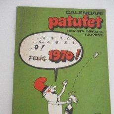 Tebeos: CÓMIC - TEBEO - CALENDARI PATUFET - REVISTA INFANTIL I JUVENIL - AÑO 1970. Lote 99522659