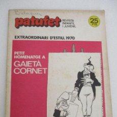 Tebeos: CÓMIC - TEBEO - PATUFET EXTRAORDINARI D´ESTIU - HOMENATGE A GAIETÀ CORNET - AÑO 1970. Lote 99522739
