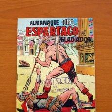 Tebeos: ESPARTACO EL GLADIADOR - ALMANAQUE 1963 - EDITORIAL VALENCIANA - TAMAÑO 24X17. Lote 101613263