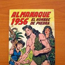 Tebeos: EL HOMBRE DE PIEDRA - ALMANAQUE 1956 - EDITORIAL VALENCIANA - TAMAÑO 24X17. Lote 101613791