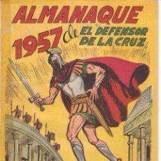 Tebeos: EL DEFENSOR DE LA CRUZ, ALMANAQUE PARA 1.957. ORIGINAL DIBUJOS. M. GAGO. EDITORIAL MAGA.. Lote 106978979