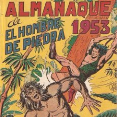 Tebeos: EL HOMBRE DE PIEDRA, ALMANAQUE PARA 1.953. ORIGINAL DIBUJOS M. GAGO. EDITORIAL VALENCIANA.. Lote 106979563