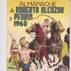 Tebeos: ROBERTO ALCAZAR Y PEDRÍN, ALMANAQUE PARA 1.960. ORIGINAL. DIBUJOS E. VAÑO. EDITORIAL VALENCIANA.. Lote 106980035