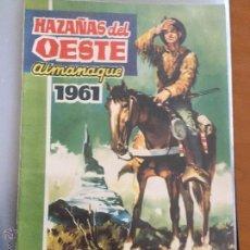 Tebeos: HAZAÑAS DEL OESTE, ALMANAQUE 1.961. ORIGINAL. EDITORIAL TORAY.. Lote 107782827