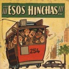 Tebeos: EL DDT, EXTRA, ESOS HINCHAS. ORIGINAL, DIBUJANTES, PEÑARROYA, ESCOBAR, CIFRE,. Lote 107956191