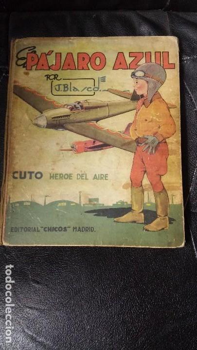 EL PAJARO AZUL ( CUTO HEROE DEL AIRE ) POR J. BLASCO (Tebeos y Comics - Tebeos Almanaques)