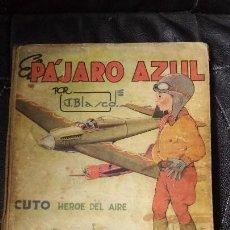 Tebeos: EL PAJARO AZUL ( CUTO HEROE DEL AIRE ) POR J. BLASCO. Lote 112223283