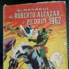 Tebeos: ALMANAQUE ROBERTO ALCAZAR 1962 - ORIGINAL - EDT,VALENCIANA ( M-3). Lote 128229159