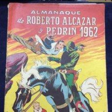 Tebeos: ALMANAQUE DE ROBERTO ALCAZAR Y PEDRIN 1962 EDITORIAL VALENCIANA. Lote 151072026