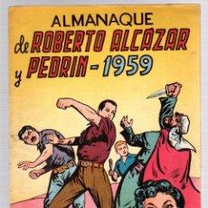 Tebeos: ALMANAQUE ROBERTO ALCAZAR Y PEDRIN 1959. EDITORIAL VALENCIANA. ORIGINAL. Lote 162911010