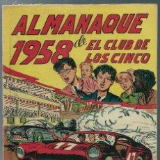 Tebeos: ALMANAQUE 1958 DE EL CLUB DE LOS CINCO - ED. MAGA - ORIGINAL - RARO Y DIFICIL - CASI UNICO EN TC. Lote 165400698