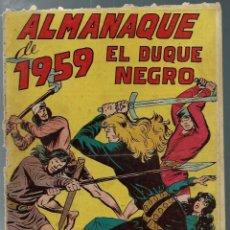 Tebeos: ALMANAQUE DE 1959 EL DUQUE NEGRO - ED. MAGA - ORIGINAL - RARO Y DIFICIL - CASI UNICO EN TC. Lote 165401142