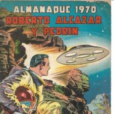 Tebeos: ROBERTO ALCAZAR ALMANAQUE 1970 ORIGINAL. Lote 173863652