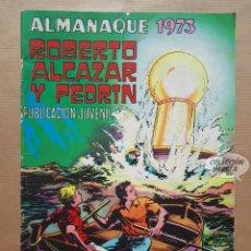 Giornalini: ROBERTO ALCAZAR Y PEDRIN - ALMANAQUE 1973. Lote 181609157