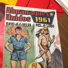 Tebeos: ALMANAQUES UNIDOS 1961 RAYO DE LA SELVA Y PIEL DE LOBO. Lote 191364307