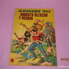 BDs: ANTIGUO ALMANAQUE 1964 DE ROBERTO ALCAZAR Y PEDRÍN. Lote 192926942