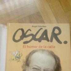 Tebeos: OSCAR - EL HUMOR DE LA CALLE - ANGEL SANCHEZ ( EDICION LUJO CARTONE CON SOBRECUBIERTA ). Lote 195969568