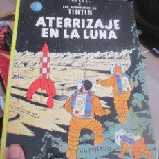 Tebeos: JUVENTUD - TINTIN - ATERRIZAJE EN LA LUNA VIGESIMO SEGUNDA EDICION 1981 - FIRMA ANTERIOR PROPIETARIO. Lote 211562875