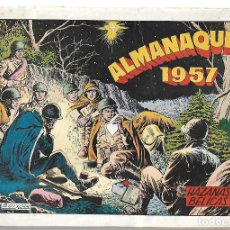 Giornalini: HAZAÑAS BELICAS ALMANAQUE 1957- ORIGINAL. Lote 219632145