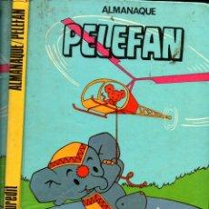Tebeos: ALMANAQUE PELEFAN. Lote 222454781