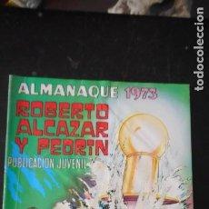 Tebeos: ROBERTO ALCÁZAR ALMANAQUE 1973. Lote 235564995