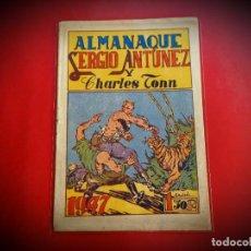 Tebeos: ALMANAQUE SERGIO ANTUNEZ Y CHARLES TONN 1947 -ORIGINAL-. Lote 238425800