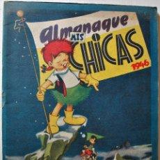 Tebeos: MIS CHICAS, ALMANAQUE 1946, EDITORIAL CONSUELO GIL, ORIGINAL ÉPOCA. Lote 245607100