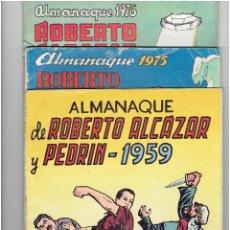 Tebeos: ARCHIVO * ALMANAQUE DE ROBERTO ALCAZAR Y PEDRIN DE 1959 / 1975 / 1976 * ORIGINALES *. Lote 278173903