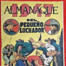 Tebeos: ALMANAQUE PEQUEÑO LUCHADOR 1947 EDITORIAL VALENCIANA ORIGINAL. Lote 287669378