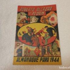 Tebeos: ALMANAQUE 1944, ROBERTO ALCAZAR Y PEDRIN, ED. VALENCIANA, ORIGINAL, MUY BUEN ESTADO. Lote 293152993