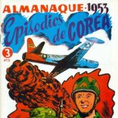 Tebeos: ALMANAQUE EPISODIOS DE COREA 1953 REEDICION. Lote 295910788