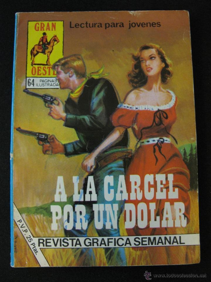 GRAN OESTE NUMERO 445: A LA CARCEL POR UN DOLAR - PRODUCCIONES EDITORIALES (Tebeos y Comics - Ferma - Gran Oeste)