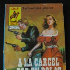 Tebeos: GRAN OESTE NUMERO 445: A LA CARCEL POR UN DOLAR - PRODUCCIONES EDITORIALES. Lote 39506081