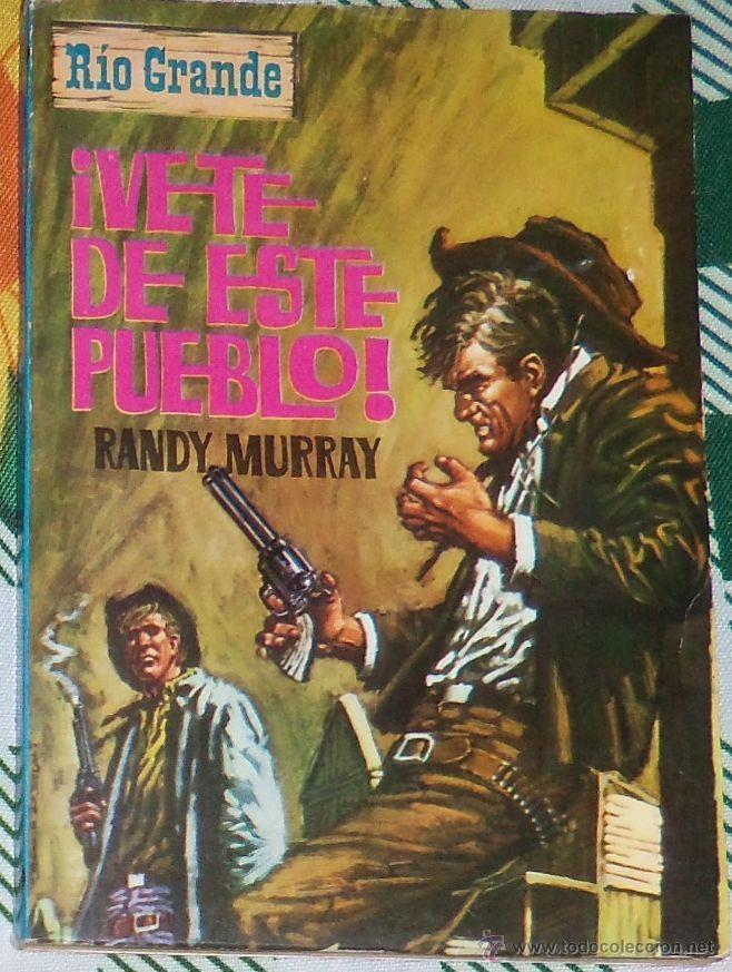 ¡VETE DE ESTE PUEBLO!, POR RANDY MURRAY - COL. RÍO GRANDE - Nº 49 - COMO NUEVO - 1965 - ESPAÑA (Tebeos y Comics - Ferma - Otros)