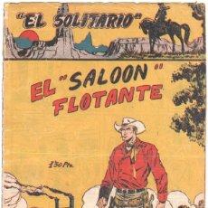Tebeos: EL SOLITARIO Nº 2 EL SALOON FLOTANTE , ORIGINAL EDITORIAL FERMA 1958. Lote 47768822
