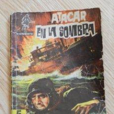 Tebeos: COMBATE Nº 57 EDITORIAL FERMA 1962 ATACAR EN LA SOMBRA ADAPTACION JIM KELLY PÁGINAS ILUSTRADAS. Lote 58278867