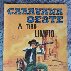 Tebeos: TEBEO - CARAVANA OESTE - Nº. 195 - A TIRO LIMPIO. Lote 61341887