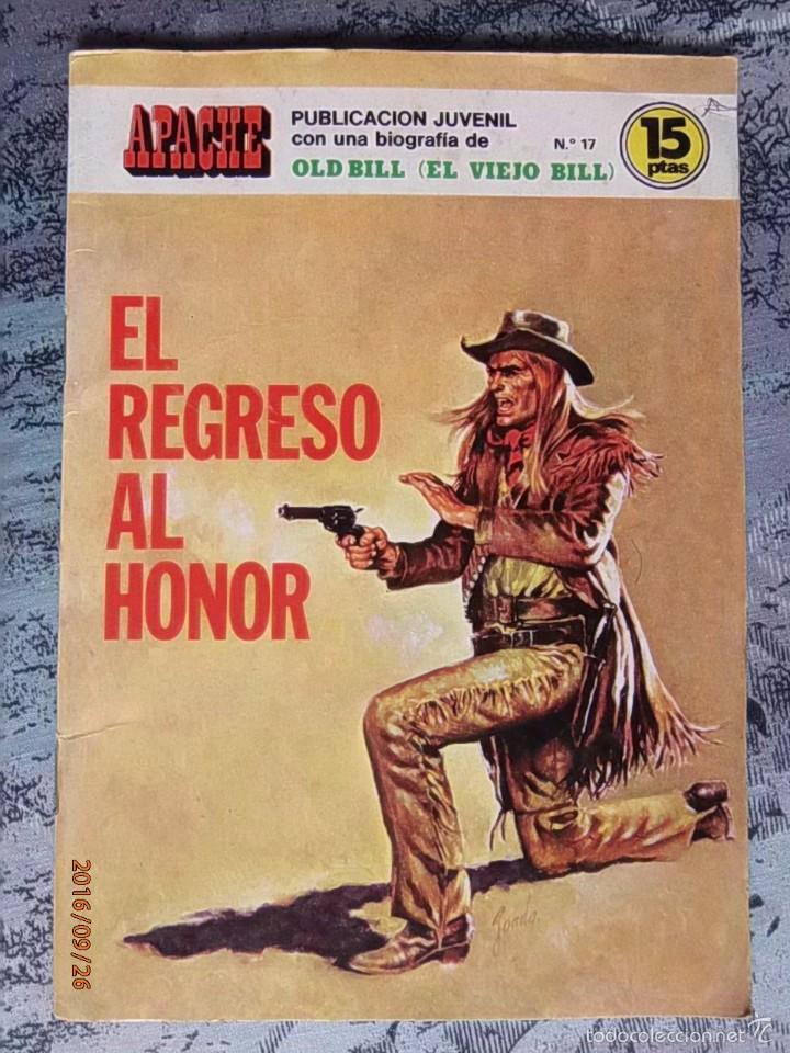 TEBEO - APACHE - EL REGRESO AL HONOR - Nº. 17 - BIOGRAFIA DE OLD BILL (EL VIEJO BILL). (Tebeos y Comics - Ferma - Gran Oeste)