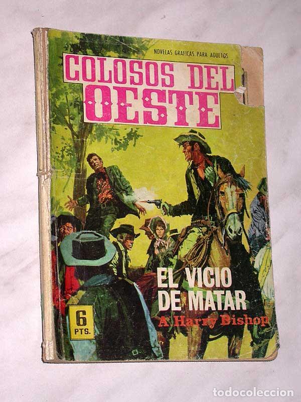EL VICIO DE MATAR, UNA AVENTURA DE MATT DILLON. HARRY BISHOP. COLOSOS DEL OESTE Nº 114. FERMA, 1969. (Tebeos y Comics - Ferma - Colosos de Oeste)
