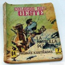 Tebeos: COLOSOS DEL OESTE - FERMA - LA PATRULLA PERDIDA - NUMERO 154 - ORIGINAL. Lote 85553500
