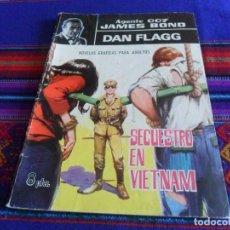 Tebeos: AGENTE 007 JAMES BOND DAN FLAGG Nº 20. FERMA 1965 8 PTS. SECUESTRO EN VIETNAM. BE. RARO.. Lote 121065347