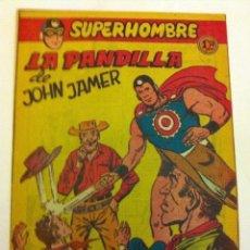 Tebeos: SUPERHOMBRE - LA PANDILLA DE JOHN JAMER- Nº. 40-MUY BIEN CONSERVADO. Lote 132092750