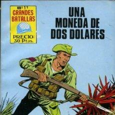 Tebeos: GRANDES BATALLAS - Nº 11 - UNA MONEDA DE DOS DÓLARES-M. HENARES-1981-BUENO-RARO-DIFÍCIL-LEAN-9409. Lote 133850926