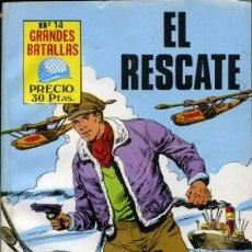 Tebeos: GRANDES BATALLAS - Nº 14 - EL RESCATE-GRAN FÉLIX MOLINARI-1981-BUENO-RARO-DIFÍCIL-LEAN-9410. Lote 133851198