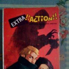 Tebeos: EXTRA ¡¡ ACTION!! - Nº 10 -INTRIGA-OESTE-GUERRA- CON LUIS BERMEJO-1969- ESCASO-BUENO-LEAN- 0574. Lote 156626930