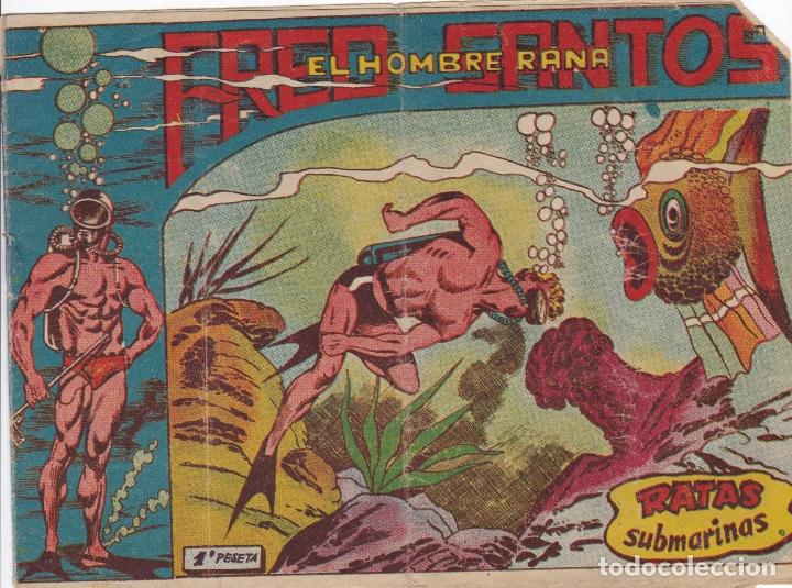 FRED SANTOS EL HOMBRE RANA Nº 6 EL DE LA FOTO VER FOTO ADICIONAL CONTRAPORTADA (Tebeos y Comics - Ferma - Otros)
