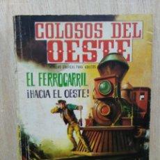 Tebeos: COLOSOS DEL OESTE - Nº 45, EL FERROCARRIL ¡HACIA EL OESTE! - ED. FERMA. Lote 177571747