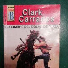 Tebeos: NOVELA DEL OESTE DE CLARK CARRADOS . Lote 191848715